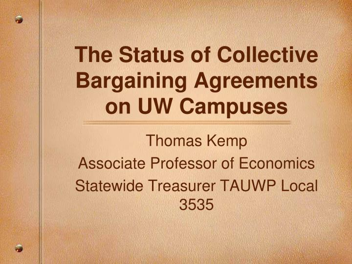 Ppt The Status Of Collective Bargaining Agreements On Uw Campuses