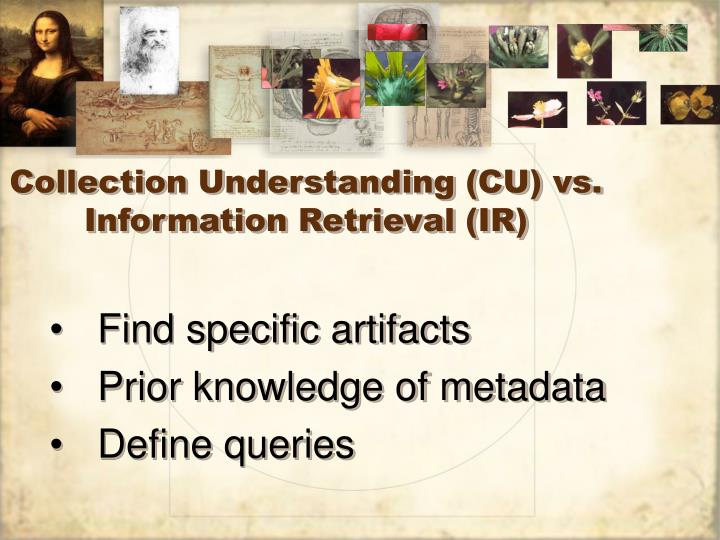 Collection Understanding (CU) vs. Information Retrieval (IR)