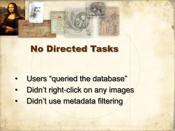 No Directed Tasks