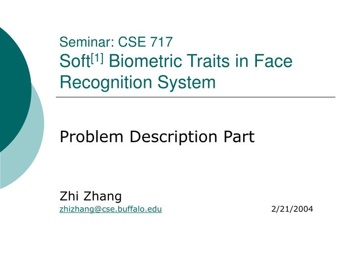 seminar cse 717 soft 1 biometric traits in face recognition system n.