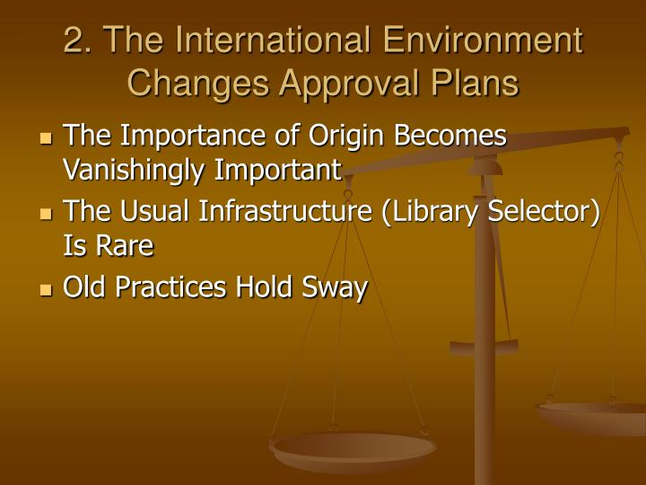 2. The International Environment Changes Approval Plans