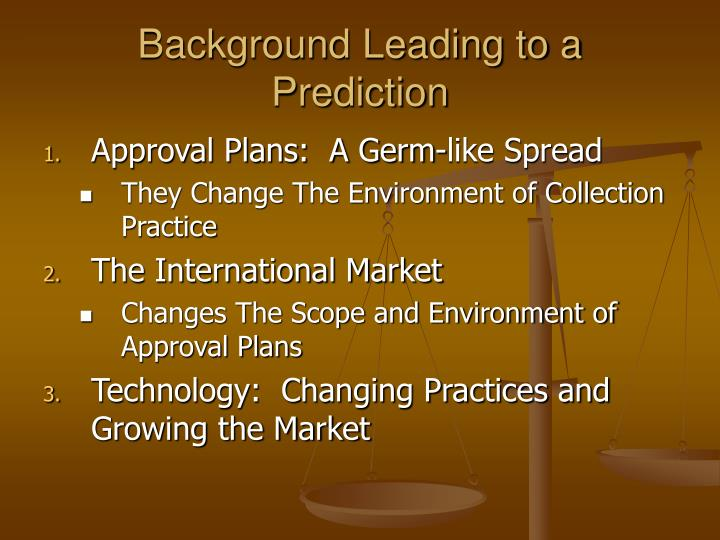 Background leading to a prediction