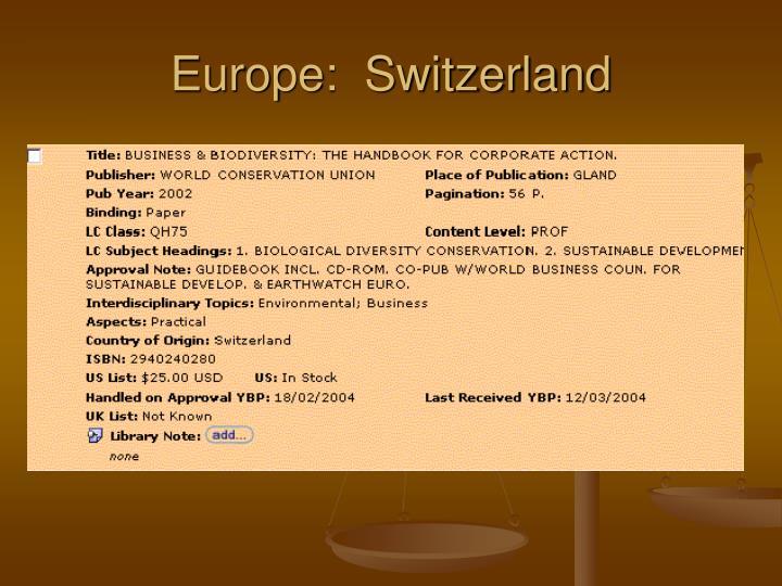 Europe:  Switzerland