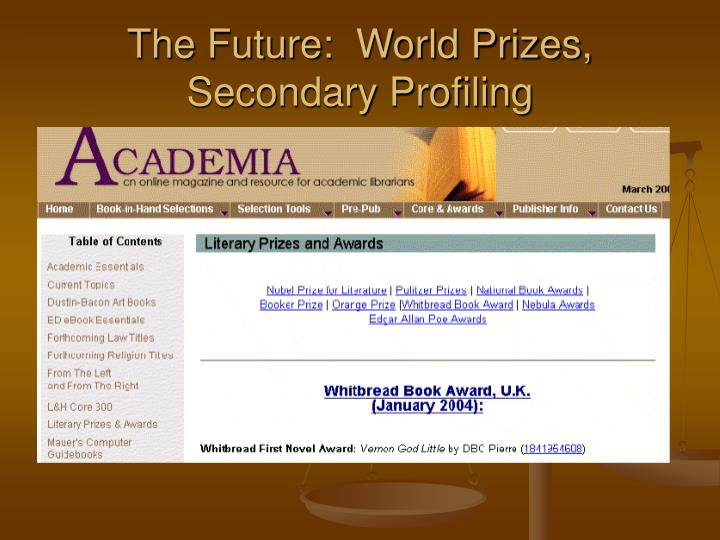 The Future:  World Prizes, Secondary Profiling