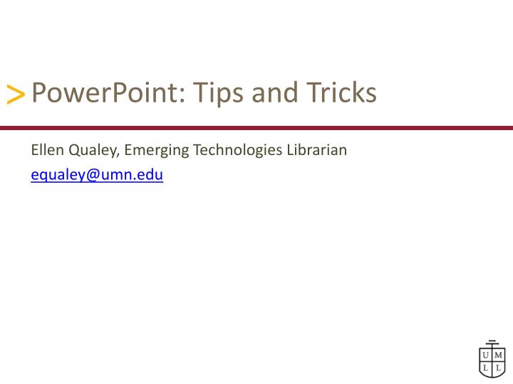 PPT - PowerPoint: Tips and Tricks PowerPoint Presentation