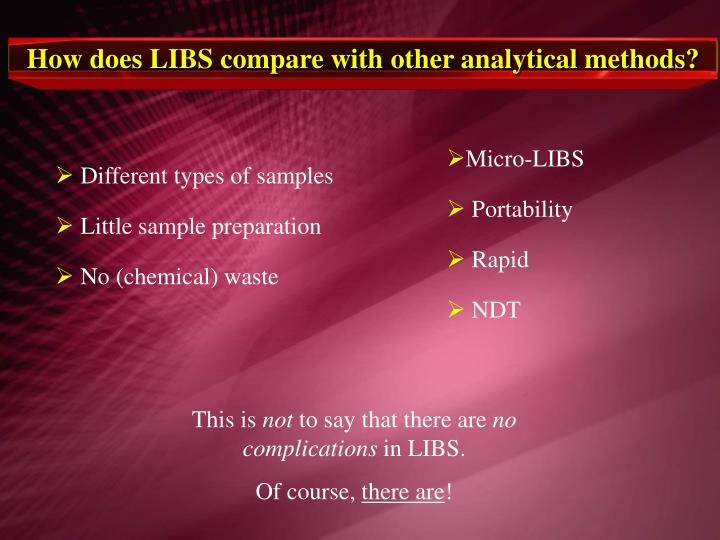 How does LIBS compare with other analytical methods?