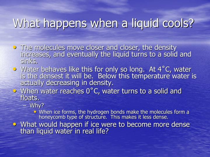 What happens when a liquid cools?