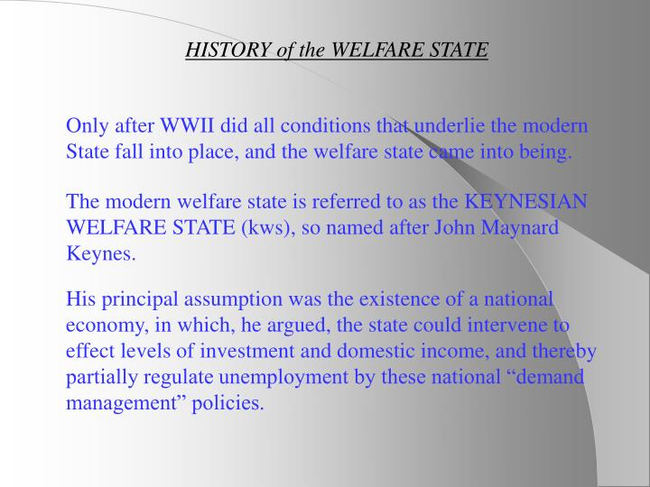 HISTORY of the WELFARE STATE
