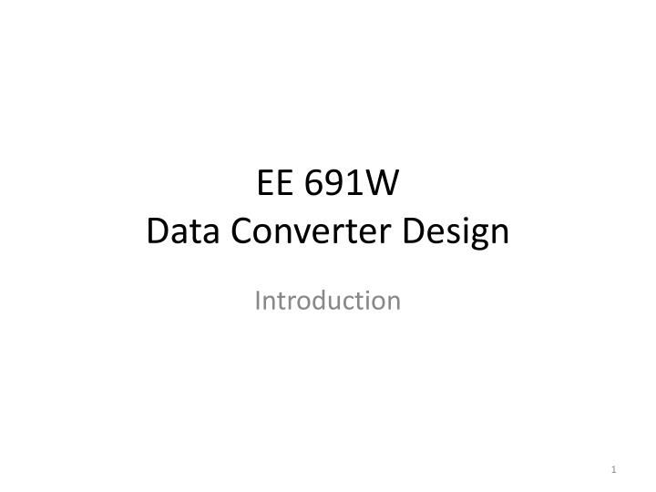 ee 691w data converter design n.