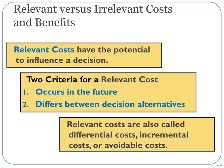 relevant and irrelevant costs This lecture is from managerial accounting key important points are: relevant and irrelevant costs, cost concepts for decision making, identifying relevant costs, relevant cost analysis, differential cost approaches, de.