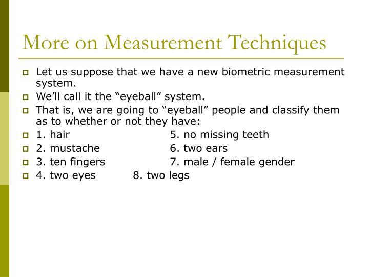 More on Measurement Techniques