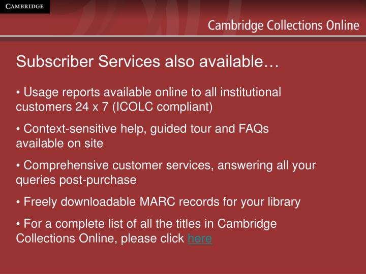 Subscriber Services also available…