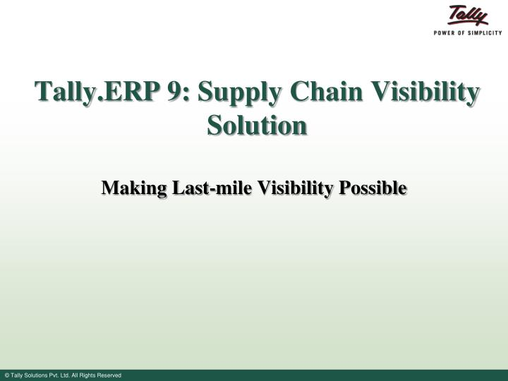 tally erp 9 supply chain visibility solution n.