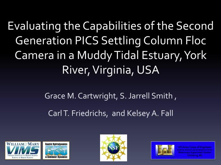 Evaluating the Capabilities of the Second Generation PICS Settling Column