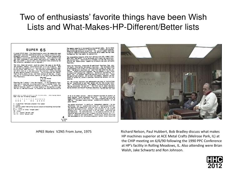 Two of enthusiasts' favorite things have been Wish Lists and What-Makes-HP-Different/Better lists