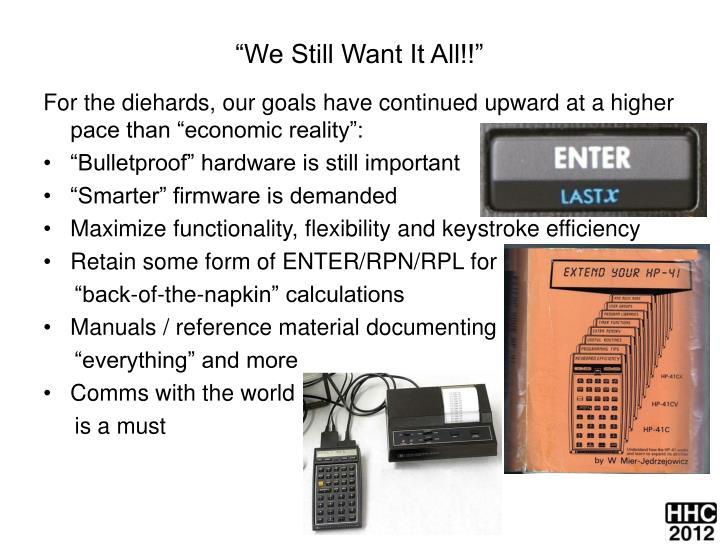 """We Still Want It All!!"""