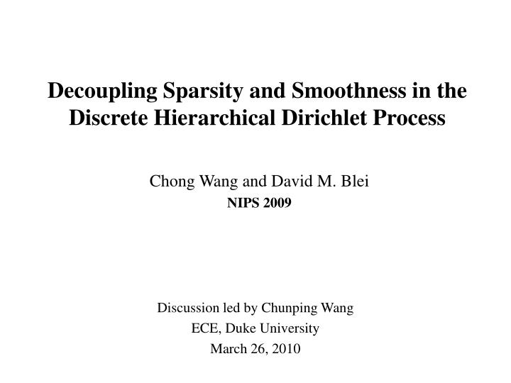 decoupling sparsity and smoothness in the discrete hierarchical dirichlet process n.