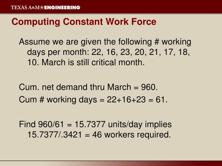 Computing Constant Work Force