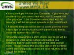 united we play www mysl ca7
