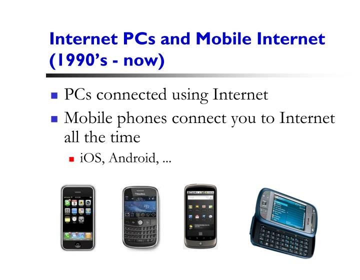 Internet PCs and Mobile Internet (1990's - now)