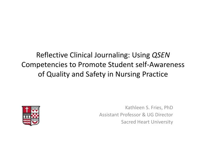 clinical reflection journal The importance of reflective of developing their practice and enhancing clinical knowledge reflective practice affects journal of caring.