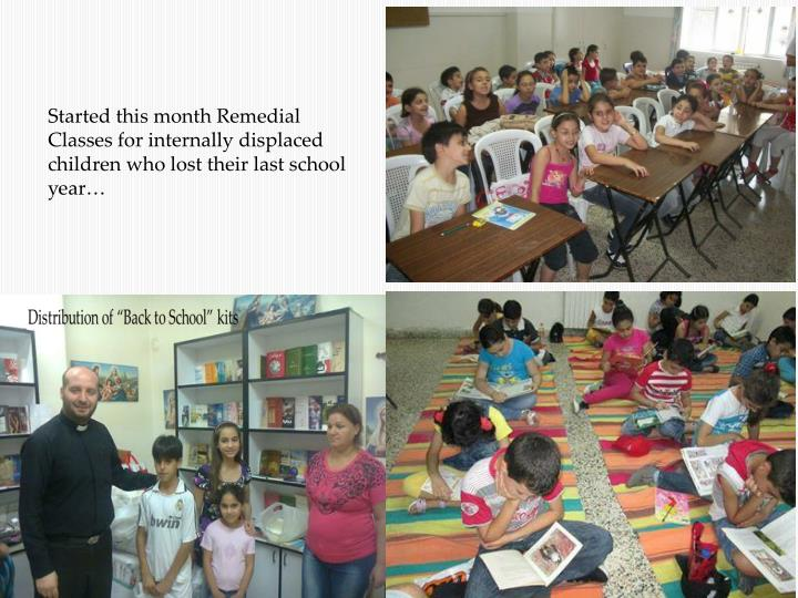Started this month Remedial Classes for internally displaced children who lost their last school year…