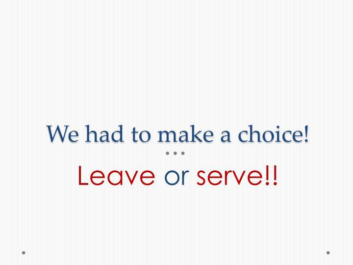 We had to make a choice!