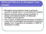 medicaid waivers managed care growth