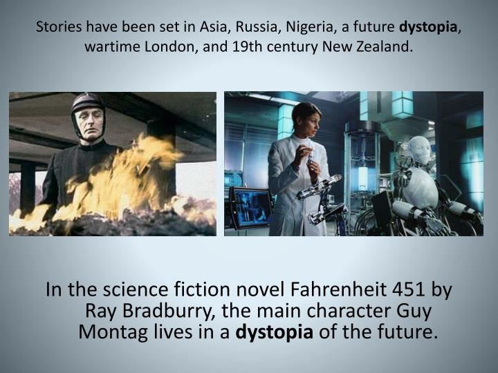 Stories have been set in Asia, Russia, Nigeria, a future