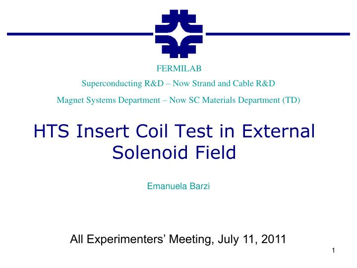 PPT - HTS Insert Coil Test in External Solenoid Field PowerPoint