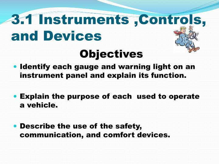 3 1 instruments controls and devices