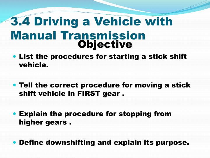 3.4 Driving a Vehicle with Manual Transmission