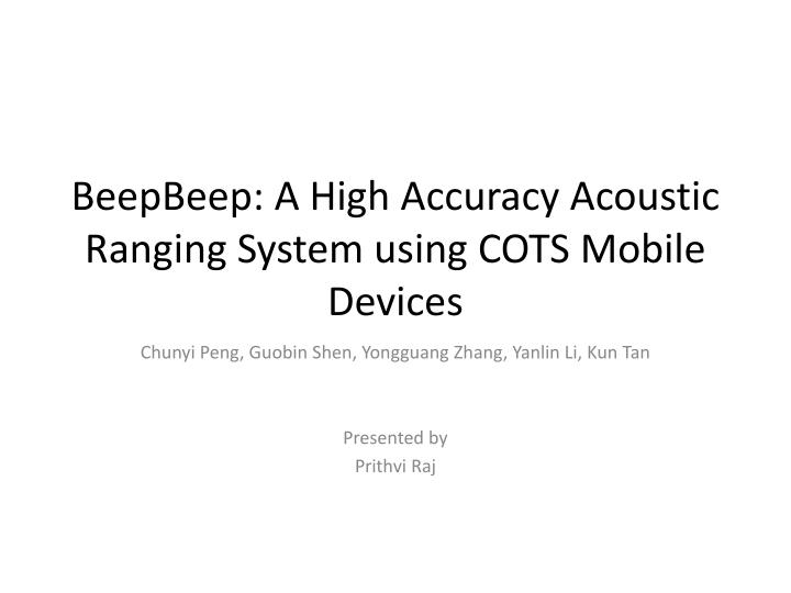 beepbeep a high accuracy acoustic ranging system using cots mobile devices n.