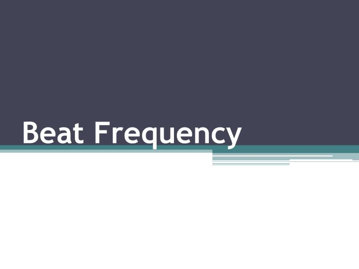 beat frequency n.
