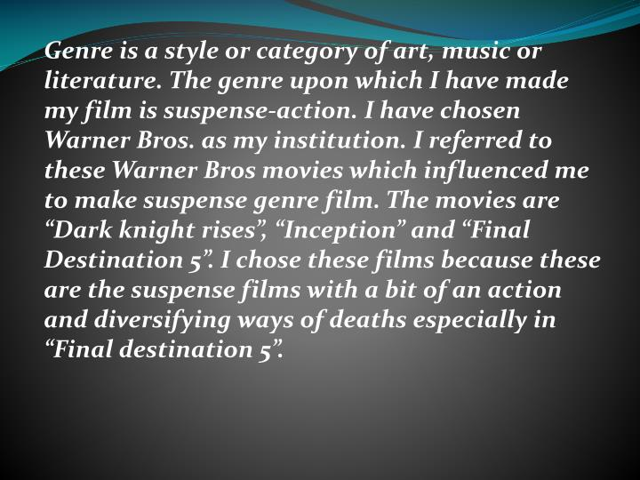 The Genre Upon Which I Have Made My Film Is Suspense Action Chosen Warner Bros As Institution Referred To These Movies