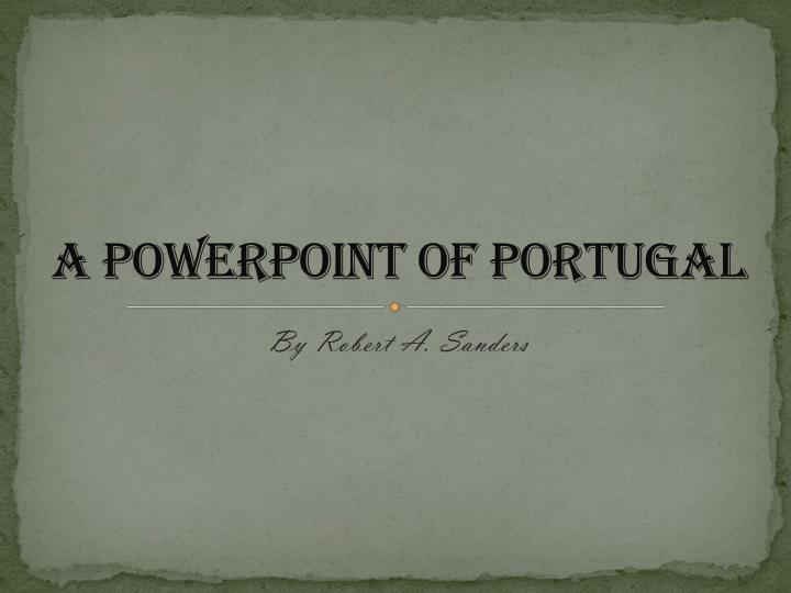 a powerpoint of portugal n.