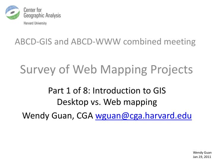 Abcd gis and abcd www combined meeting survey of web mapping projects1