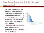 population does not satisfy normality assumption