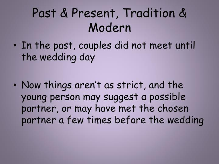 Past & Present, Tradition & Modern
