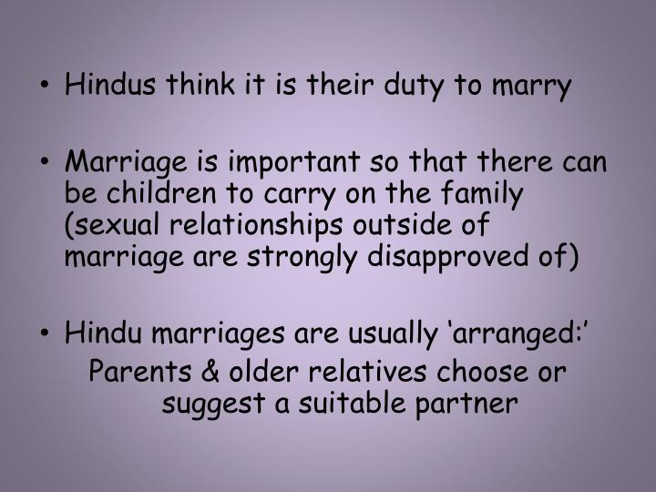 Hindus think it is their duty to marry