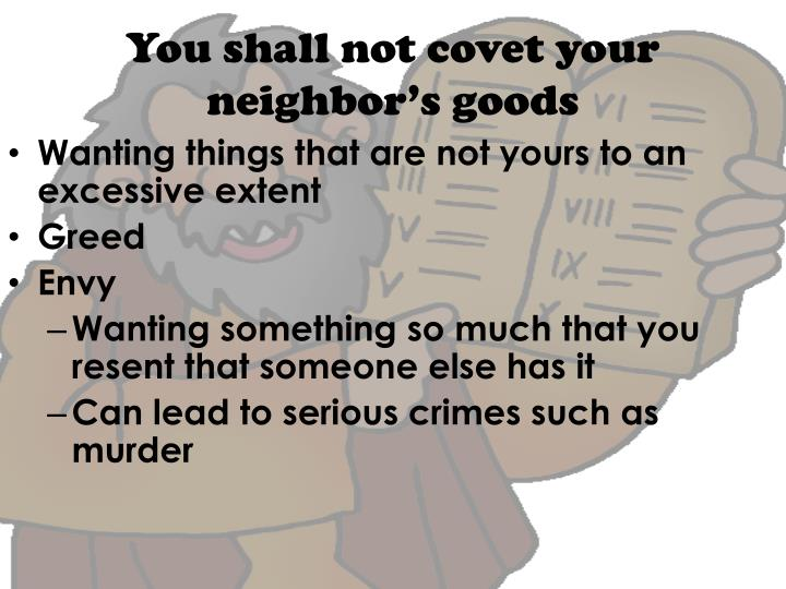 You shall not covet your neighbor's goods