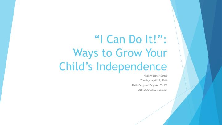 i can do it ways to grow your child s independence n.