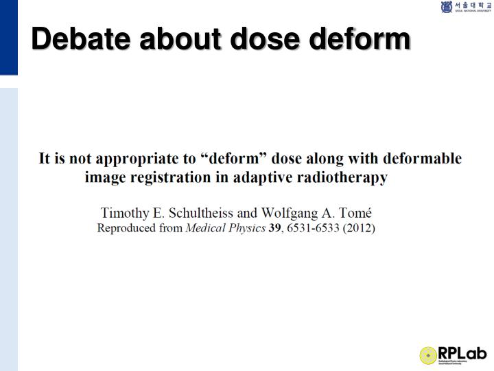 Debate about dose deform