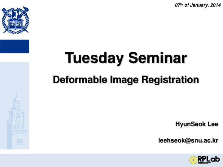 Tuesday seminar deformable image registration