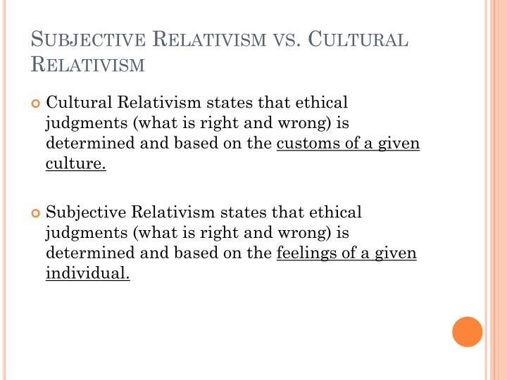 evaluate rachels arguments against cultural relativism There are many arguments for a single, universal morality, and that goes against the ideas behind moral relativism however, there are other specific arguments against moral relativism as well.