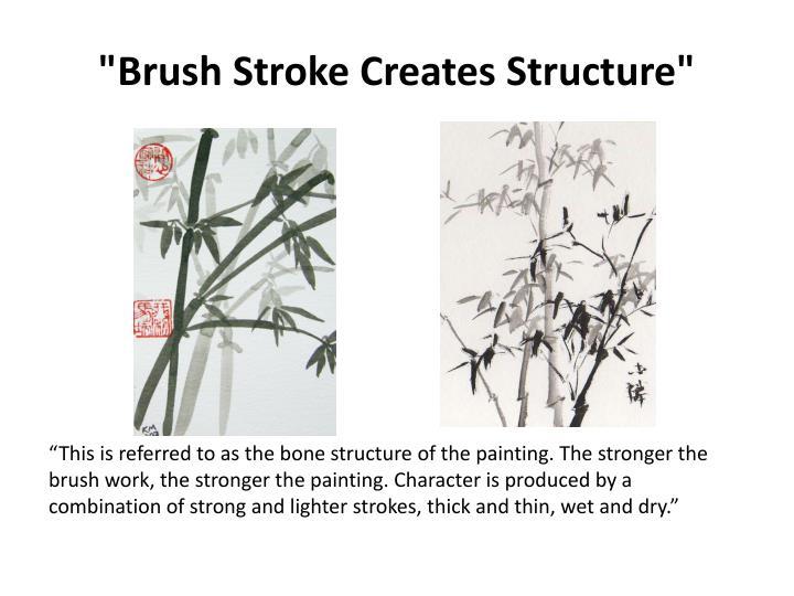 """Brush Stroke Creates Structure"""