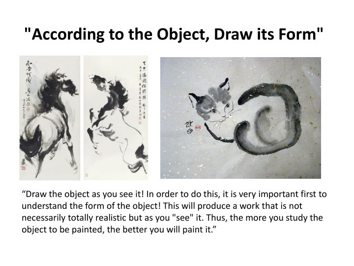 """""""According to the Object, Draw its Form"""""""