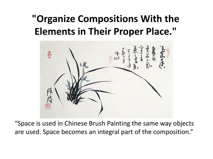 """""""Organize Compositions With the Elements in Their Proper Place."""""""