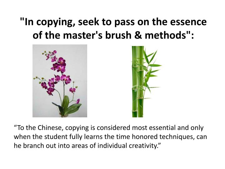 """""""In copying, seek to pass on the essence of the master's brush & methods"""":"""