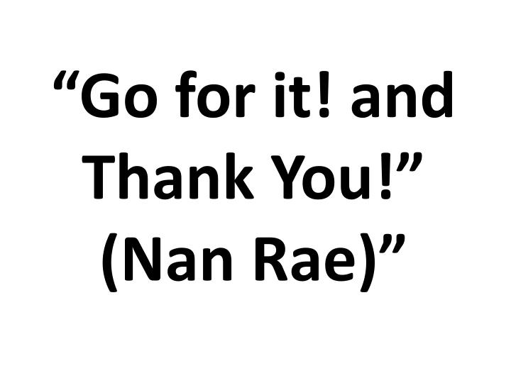 """""""Go for it! and Thank You!"""""""
